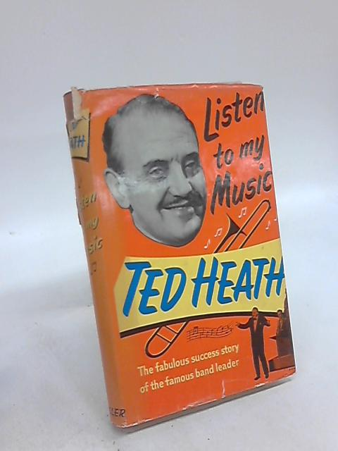 Listen to My Music by Ted Heath