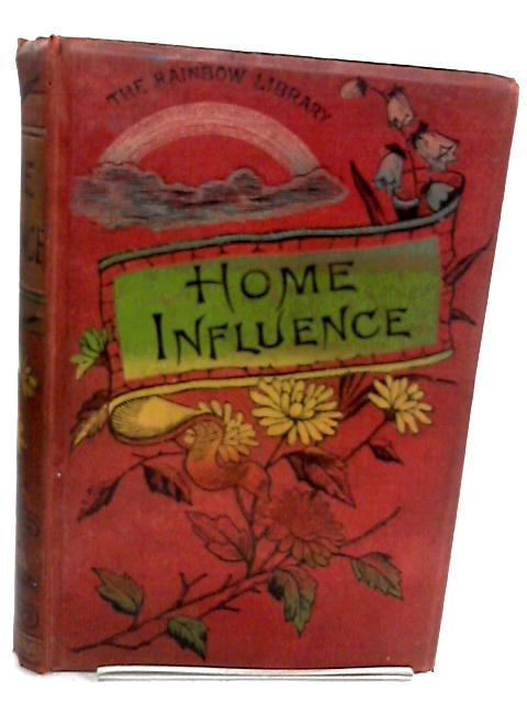Home Influence: A Tale for Mothers and Daughters By Grace Aguilar