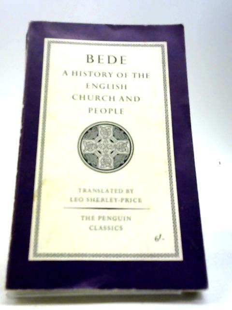 Bede a history of the england church and people by Bede