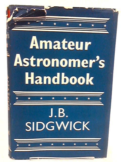 Amateur Astronomer's Handbook. by J. B. Sidgwick