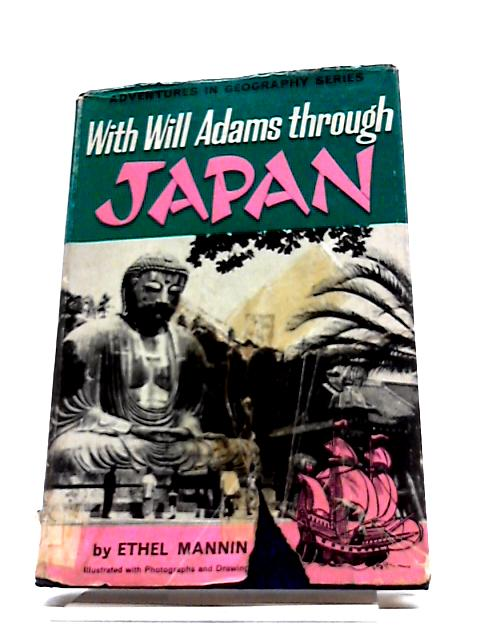 With Will Adams Through Japan (Adventures in geography series) by Ethel Mannin