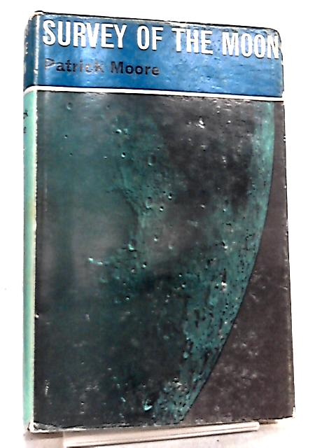 Survey of the Moon by Patrick Moore