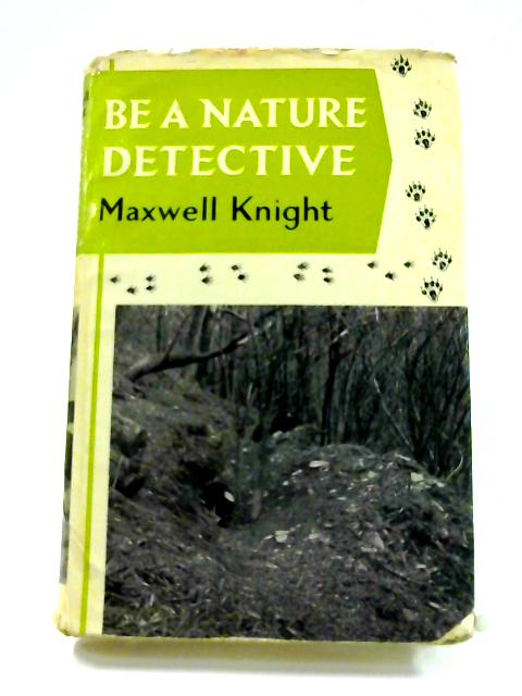 Be a Nature Detective by Maxwell Knight