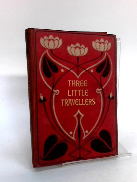 Three Little Travellers by Dorothy Martin