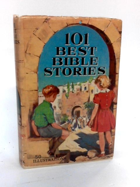 101 Best Bible Stories. by David Kyles.
