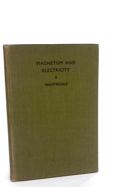 Magnetism And Electricity by Nightingale E
