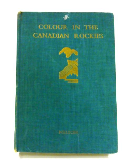 Colour in the Canadian Rockies by Phillips and Niven