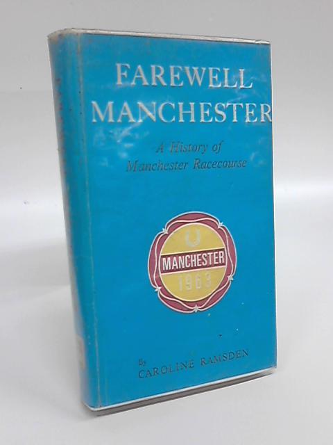 Farewell Manchester by Caroline Ramsden
