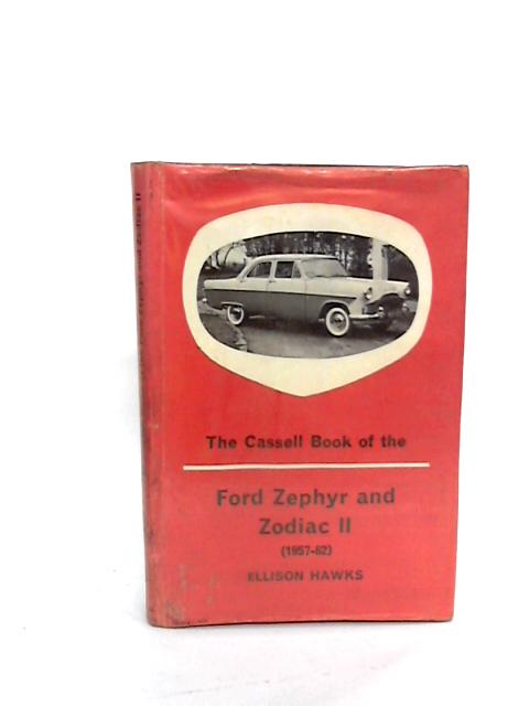 The Cassell book of the Ford Zephyr and Zodiac ii by E. Hawks