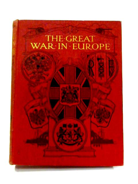 The Great War in Europe: Vol. III By Frank R. Cana