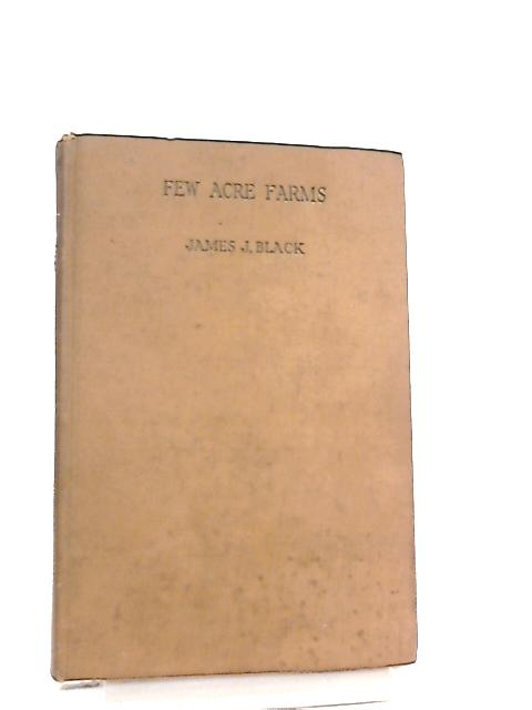 Few Acre Farms by J. J. Black