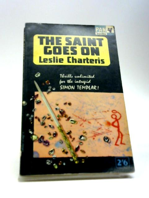 The Saint goes on By Charteris, Leslie