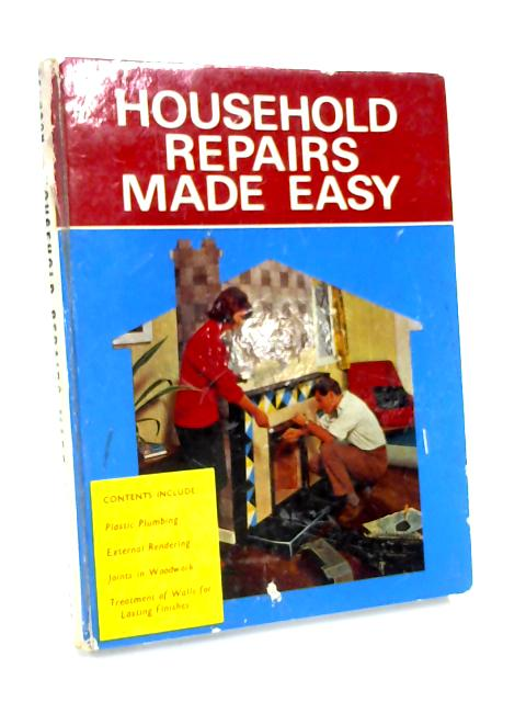 Household Repairs Made Easy By Unknown