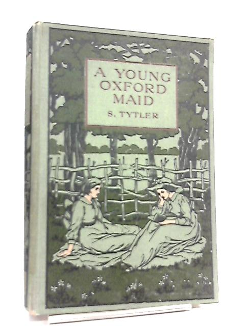 A Young Oxford Maid By S. Tytler