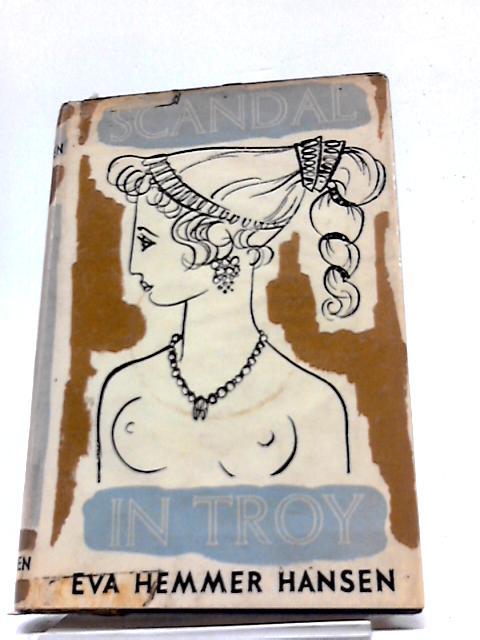 Scandal In Troy By Eva Hemmer Hansen