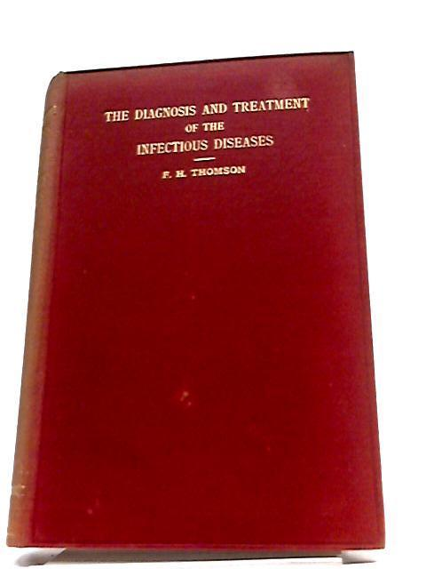 The Diagnosis and Treatment of the Infectious Diseases, etc by Frederic Holland Thomson