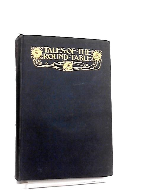 Tales of the Round Table by Andrew Lang, Ed.