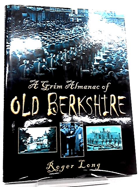 A Grim Almanac of Berkshire by Roger Long