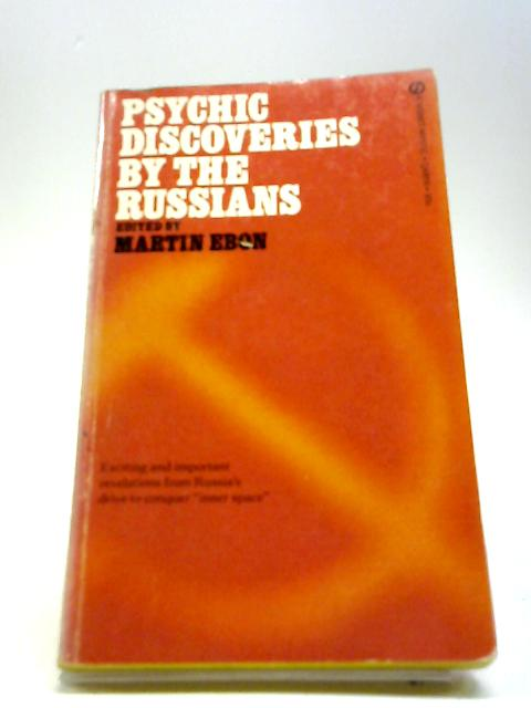 Psychic Discoveries By The Russians By Martin Ebon