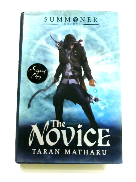 The Novice: Summoner Book 1 By Taran Matharu