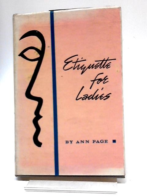 Etiquette For Ladies by Ann Page