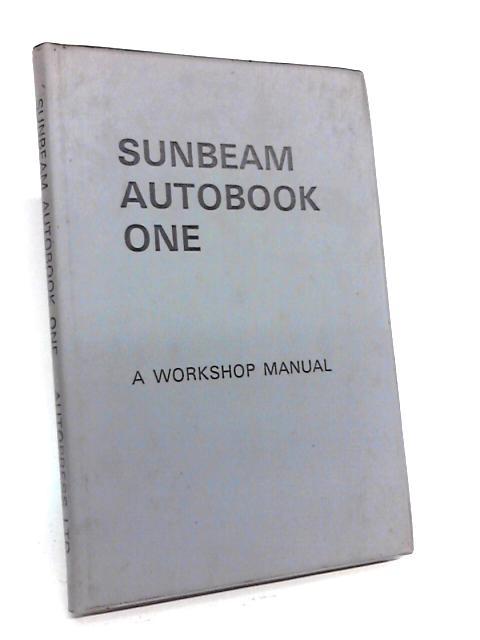 Glenn's Sunbeam Workshop Manual. Hillman Sunbeam Autobook One. By Glenn, Harold T.