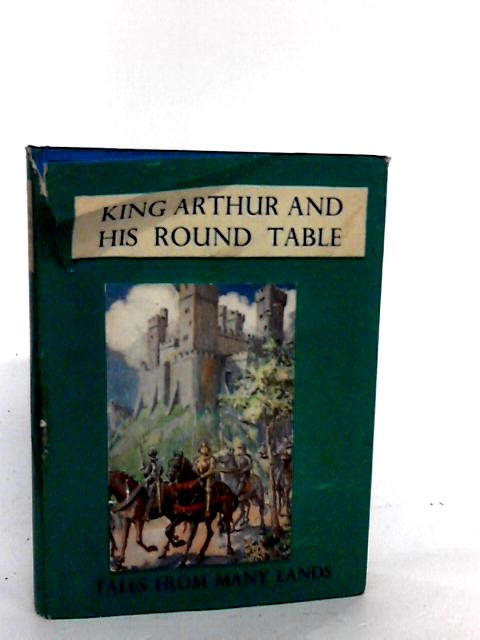Stories from King Arthur and his Round Table By Beatrice Clay