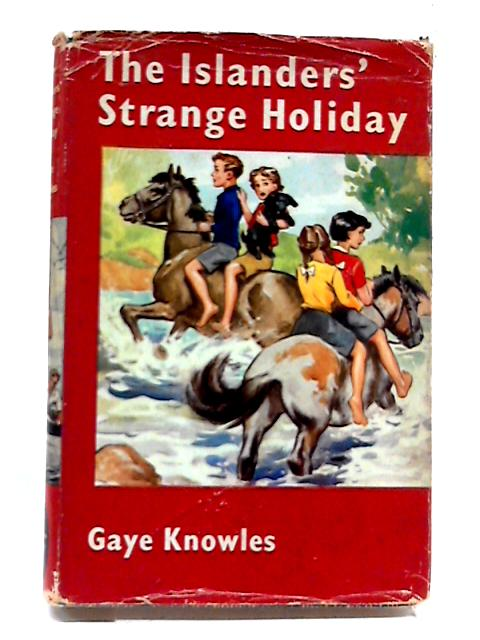 The Islanders' Strange Holiday by Gaye Knowles