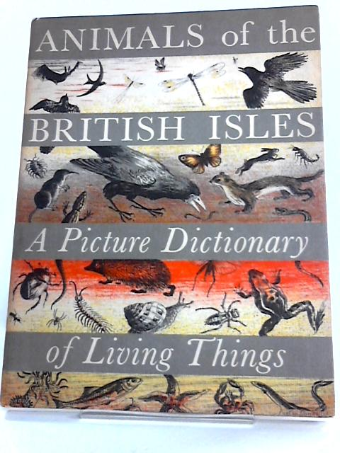 Animals of the British Isles: A Picture Dictionary of Living Things By G. H. Leslie