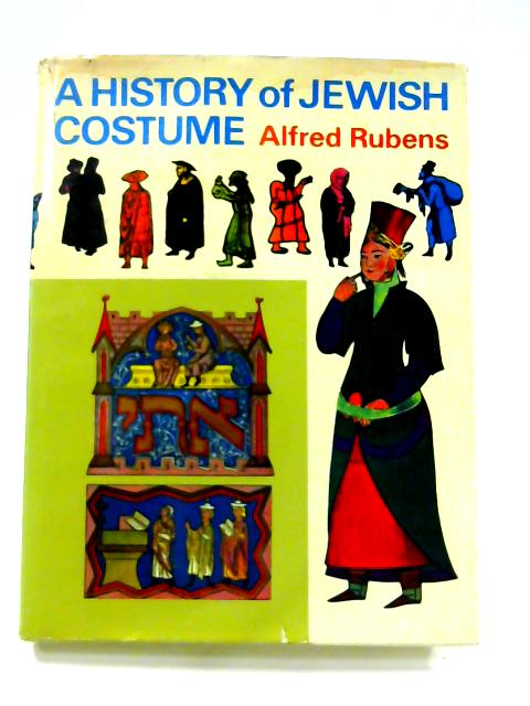 A History of Jewish Costume by Alfred Rubens