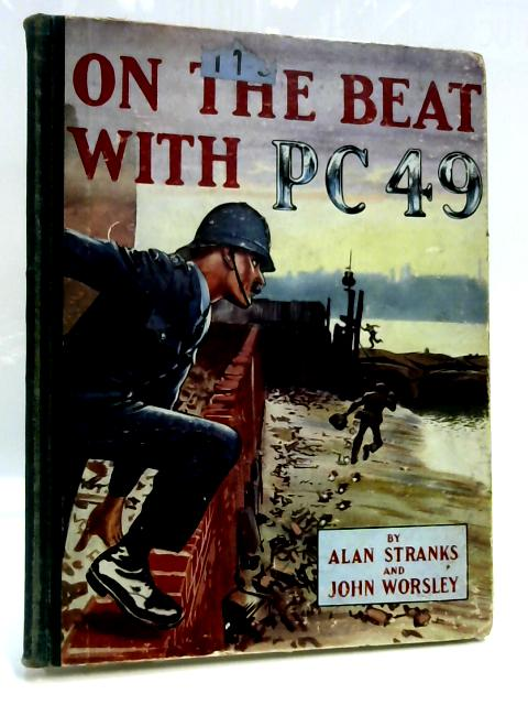 On The Beat With P.C. 49 by Alan Stranks