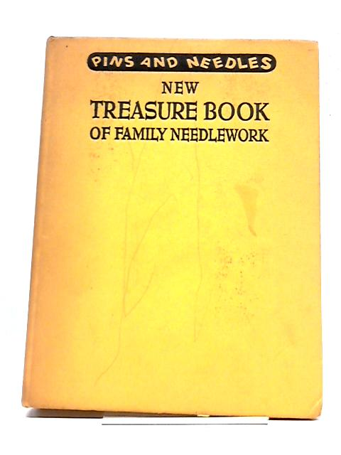 Pins and Needles Treasure Book of Family Needlework By Christine Veasey