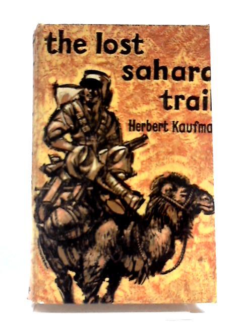 The Lost Sahara Trail by Herbert Kaufmann