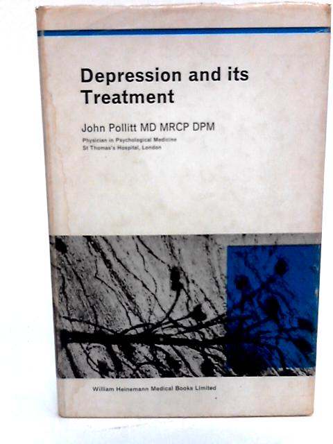 Depression and its Treatment (Heinemann m n graphs) By Pollitt, John D