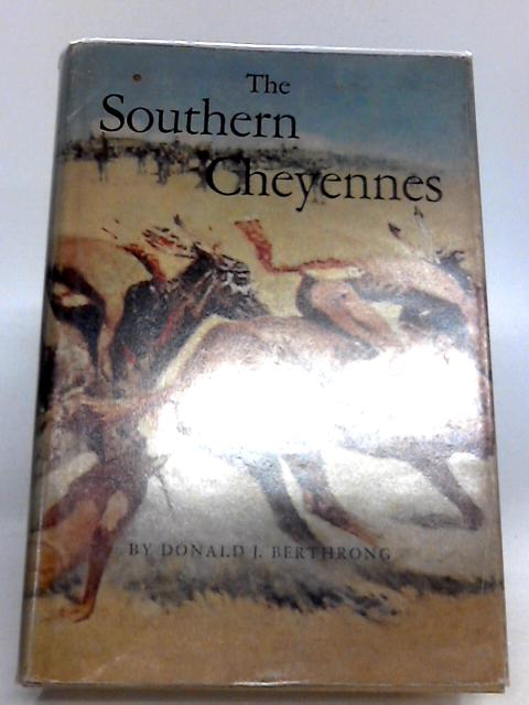 The Southern Cheyennes By Donald J. Berthrong