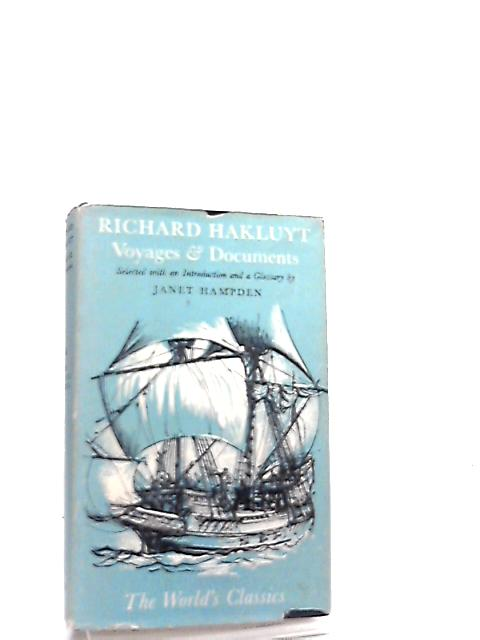 Richard Hakluyt, Voyages and Documents By J. Hampden