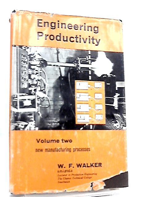 Engineering Productivity Volume II By W. F. Walker