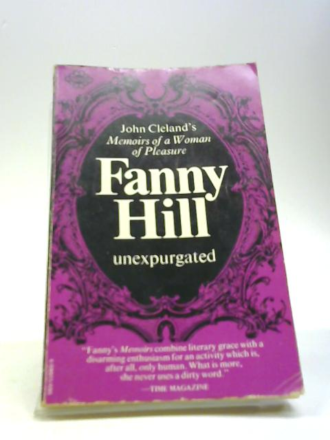 Fanny Hill: Memoirs of a woman of pleasure By Cleland, John