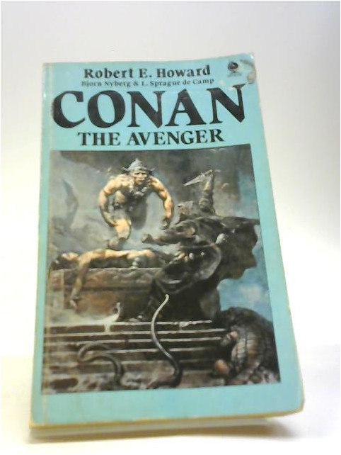 Conan the Avenger By Howard, Nyberg & Sprague De Camp, Robert E., B. &