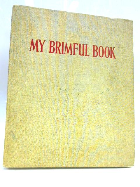 My Brimful Book by Ed. by Dana Bruce