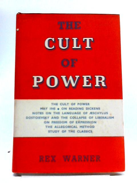 The Cult of Power By Rex Warner