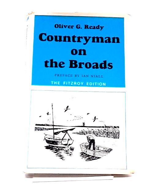 Countryman On The Broads (The Fitzroy edition) By Oliver George Ready