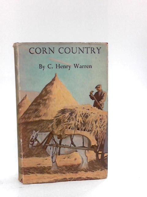 Corn Country. Illustrated from photographs, paintings and prints. By C Henry Warren
