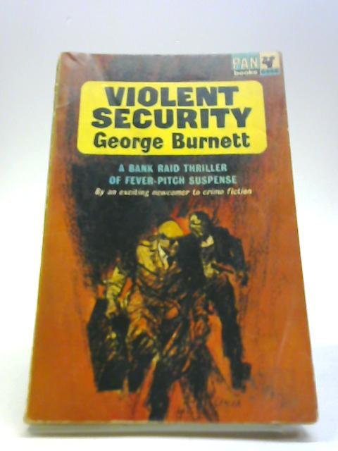Violent Security by Burnett, George