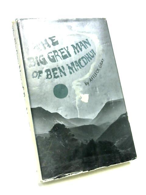 The Big Grey Man of Ben MacDhui By Affleck Gray