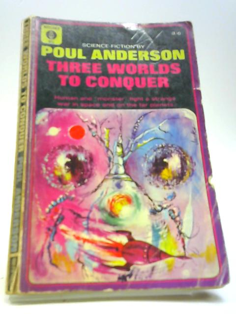 Three worlds to conquer By Anderson, Poul
