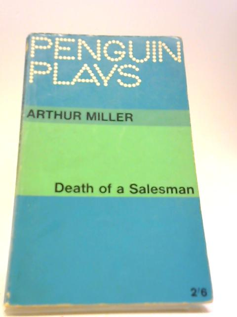the authors use of language to show various emotions in death of a salesman a play by arthur miller Arthur miller death of a salesman about the author arthur miller is best known as a first laid the foundations for his next play, death of a salesman.