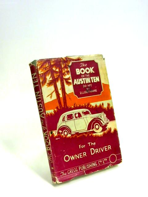The Book Of The Austin Ten By Ellison Hawkes