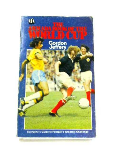 The Armada Book of the World Cup By Gordon Jeffery