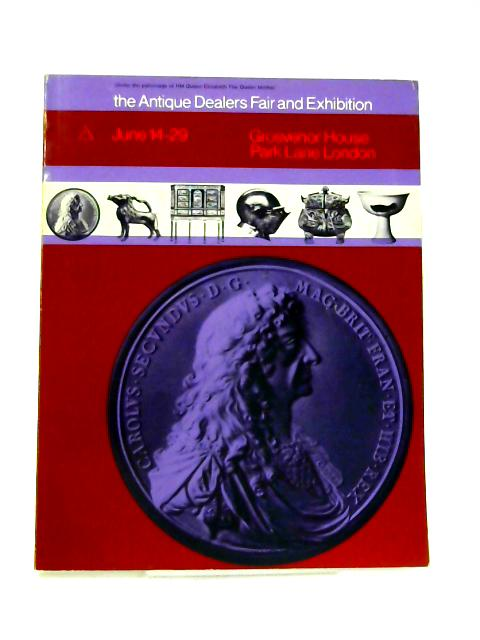 The Antique Dealers Fair and Exhibition 1967 By Anon